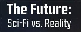 Sci-Fi vs. Reality